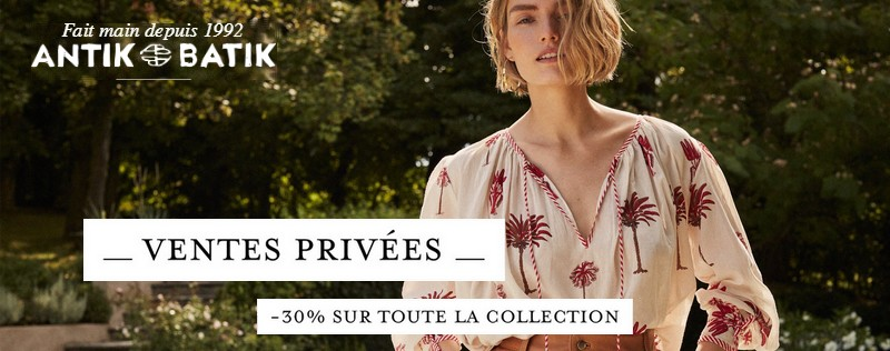 Ventes privées Antik Batik : 30 % de réduction